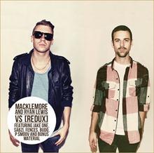 Macklemore x Ryan Lewis VS Redux EP 1